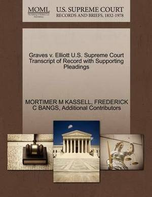 Graves V. Elliott U.S. Supreme Court Transcript of Record with Supporting Pleadings