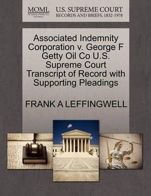Associated Indemnity Corporation V. George F Getty Oil Co U.S. Supreme Court Transcript of Record with Supporting Pleadings