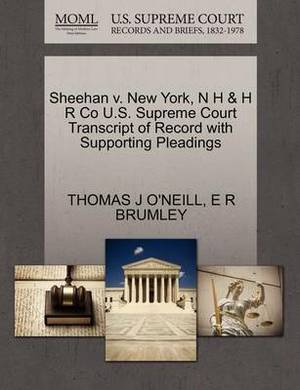 Sheehan V. New York, N H & H R Co U.S. Supreme Court Transcript of Record with Supporting Pleadings