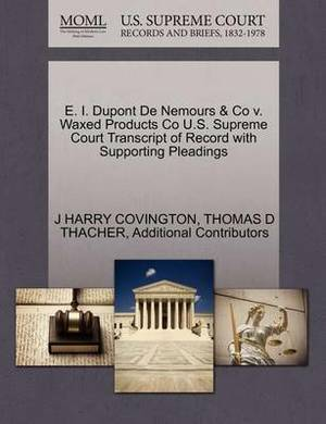 E. I. DuPont de Nemours & Co V. Waxed Products Co U.S. Supreme Court Transcript of Record with Supporting Pleadings