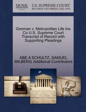Greiman V. Metropolitan Life Ins Co U.S. Supreme Court Transcript of Record with Supporting Pleadings