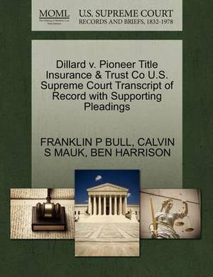 Dillard V. Pioneer Title Insurance & Trust Co U.S. Supreme Court Transcript of Record with Supporting Pleadings