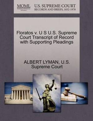 Floratos V. U S U.S. Supreme Court Transcript of Record with Supporting Pleadings