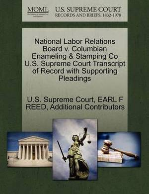 National Labor Relations Board V. Columbian Enameling & Stamping Co U.S. Supreme Court Transcript of Record with Supporting Pleadings