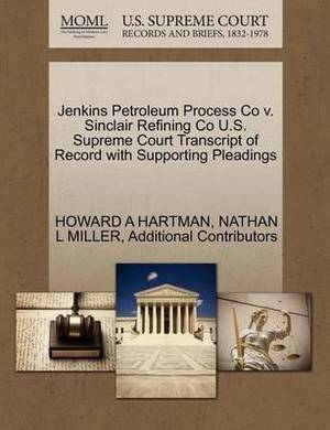 Jenkins Petroleum Process Co V. Sinclair Refining Co U.S. Supreme Court Transcript of Record with Supporting Pleadings