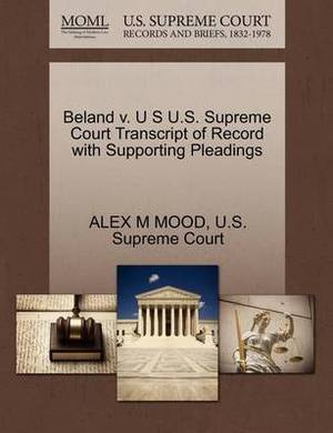 Beland V. U S U.S. Supreme Court Transcript of Record with Supporting Pleadings