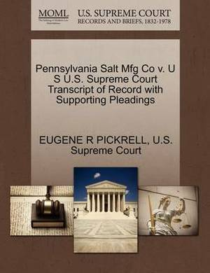 Pennsylvania Salt Mfg Co V. U S U.S. Supreme Court Transcript of Record with Supporting Pleadings