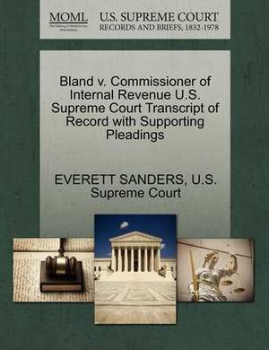 Bland V. Commissioner of Internal Revenue U.S. Supreme Court Transcript of Record with Supporting Pleadings