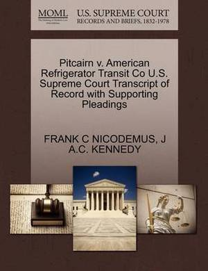Pitcairn V. American Refrigerator Transit Co U.S. Supreme Court Transcript of Record with Supporting Pleadings