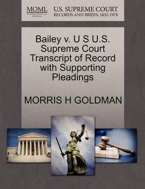 Bailey V. U S U.S. Supreme Court Transcript of Record with Supporting Pleadings