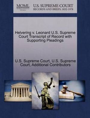Helvering V. Leonard U.S. Supreme Court Transcript of Record with Supporting Pleadings