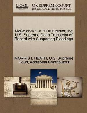 McGoldrick V. A H Du Grenier, Inc U.S. Supreme Court Transcript of Record with Supporting Pleadings
