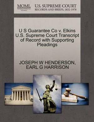 U S Guarantee Co V. Elkins U.S. Supreme Court Transcript of Record with Supporting Pleadings