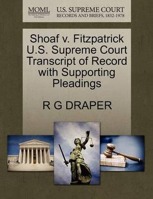 Shoaf V. Fitzpatrick U.S. Supreme Court Transcript of Record with Supporting Pleadings