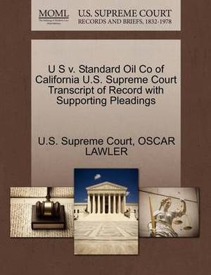 U S V. Standard Oil Co of California U.S. Supreme Court Transcript of Record with Supporting Pleadings