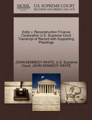 Eddy V. Reconstruction Finance Corporation U.S. Supreme Court Transcript of Record with Supporting Pleadings
