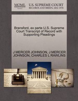 Bransford, Ex Parte U.S. Supreme Court Transcript of Record with Supporting Pleadings