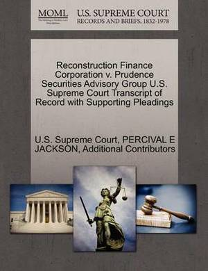 Reconstruction Finance Corporation V. Prudence Securities Advisory Group U.S. Supreme Court Transcript of Record with Supporting Pleadings