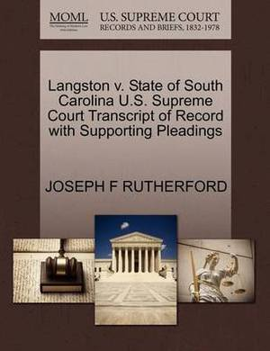 Langston V. State of South Carolina U.S. Supreme Court Transcript of Record with Supporting Pleadings