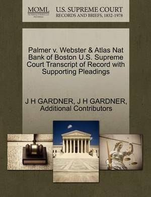 Palmer V. Webster & Atlas Nat Bank of Boston U.S. Supreme Court Transcript of Record with Supporting Pleadings
