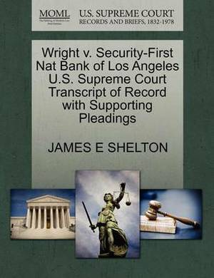 Wright V. Security-First Nat Bank of Los Angeles U.S. Supreme Court Transcript of Record with Supporting Pleadings