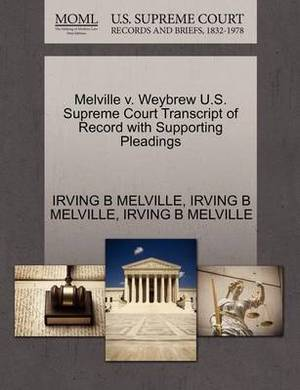 Melville V. Weybrew U.S. Supreme Court Transcript of Record with Supporting Pleadings