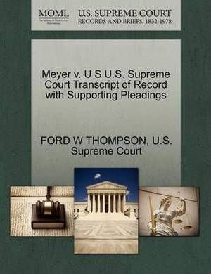 Meyer V. U S U.S. Supreme Court Transcript of Record with Supporting Pleadings