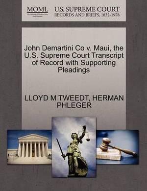 John Demartini Co V. Maui, the U.S. Supreme Court Transcript of Record with Supporting Pleadings
