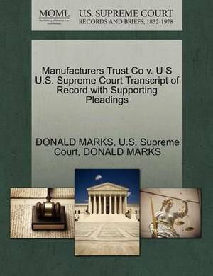Manufacturers Trust Co V. U S U.S. Supreme Court Transcript of Record with Supporting Pleadings