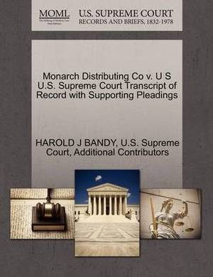Monarch Distributing Co V. U S U.S. Supreme Court Transcript of Record with Supporting Pleadings