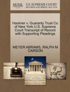 Hackner V. Guaranty Trust Co of New York U.S. Supreme Court Transcript of Record with Supporting Pleadings