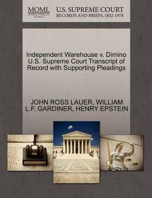 Independent Warehouse V. Dimino U.S. Supreme Court Transcript of Record with Supporting Pleadings