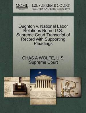 Oughton V. National Labor Relations Board U.S. Supreme Court Transcript of Record with Supporting Pleadings