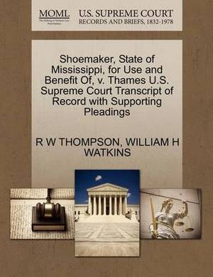 Shoemaker, State of Mississippi, for Use and Benefit Of, V. Thames U.S. Supreme Court Transcript of Record with Supporting Pleadings