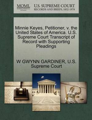 Minnie Keyes, Petitioner, V. the United States of America. U.S. Supreme Court Transcript of Record with Supporting Pleadings