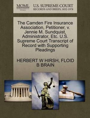 The Camden Fire Insurance Association, Petitioner, V. Jennie M. Sundquist, Administrator, Etc. U.S. Supreme Court Transcript of Record with Supporting Pleadings