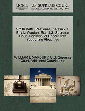 Smith Betts, Petitioner, V. Patrick J. Brady, Warden, Etc. U.S. Supreme Court Transcript of Record with Supporting Pleadings