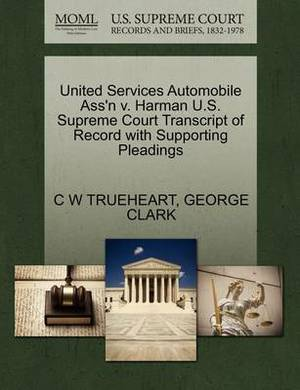 United Services Automobile Ass'n V. Harman U.S. Supreme Court Transcript of Record with Supporting Pleadings