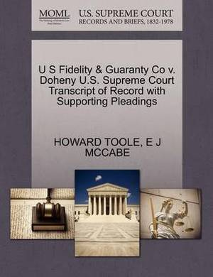 U S Fidelity & Guaranty Co V. Doheny U.S. Supreme Court Transcript of Record with Supporting Pleadings
