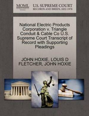 National Electric Products Corporation V. Triangle Conduit & Cable Co U.S. Supreme Court Transcript of Record with Supporting Pleadings