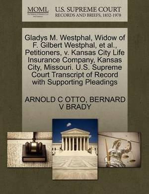 Gladys M. Westphal, Widow of F. Gilbert Westphal, et al., Petitioners, V. Kansas City Life Insurance Company, Kansas City, Missouri. U.S. Supreme Court Transcript of Record with Supporting Pleadings
