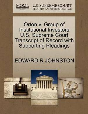 Orton V. Group of Institutional Investors U.S. Supreme Court Transcript of Record with Supporting Pleadings