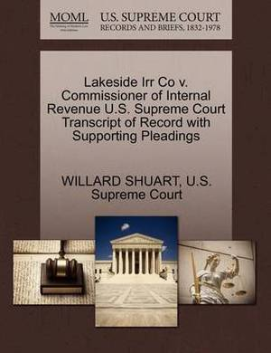 Lakeside Irr Co V. Commissioner of Internal Revenue U.S. Supreme Court Transcript of Record with Supporting Pleadings