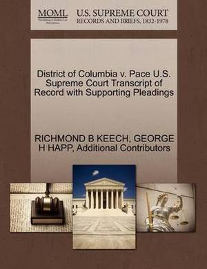 District of Columbia V. Pace U.S. Supreme Court Transcript of Record with Supporting Pleadings