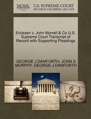 Ericksen V. John Morrell & Co U.S. Supreme Court Transcript of Record with Supporting Pleadings