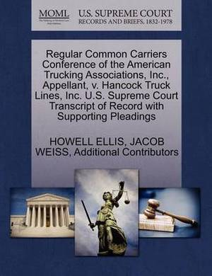 Regular Common Carriers Conference of the American Trucking Associations, Inc., Appellant, V. Hancock Truck Lines, Inc. U.S. Supreme Court Transcript of Record with Supporting Pleadings