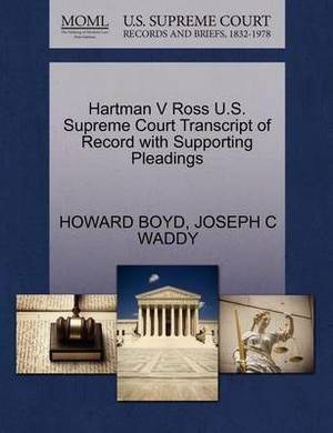 Hartman V Ross U.S. Supreme Court Transcript of Record with Supporting Pleadings
