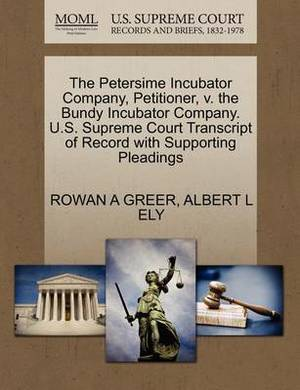 The Petersime Incubator Company, Petitioner, V. the Bundy Incubator Company. U.S. Supreme Court Transcript of Record with Supporting Pleadings
