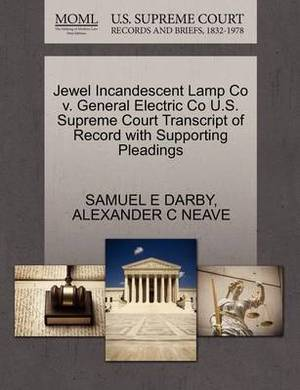 Jewel Incandescent Lamp Co V. General Electric Co U.S. Supreme Court Transcript of Record with Supporting Pleadings