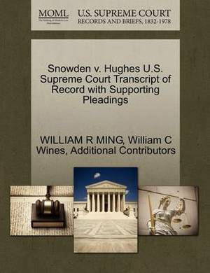 Snowden V. Hughes U.S. Supreme Court Transcript of Record with Supporting Pleadings